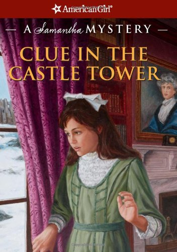 9781593697525: Clue in the Castle Tower: A Samantha Mystery (American Girl Mysteries)