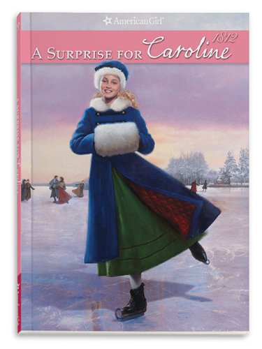 9781593698867: A Surprise for Caroline: An American Girl