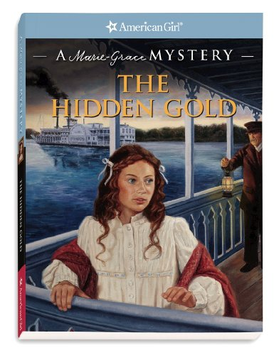 9781593699017: The Hidden Gold: A Marie-Grace Mystery (American Girl Mysteries)