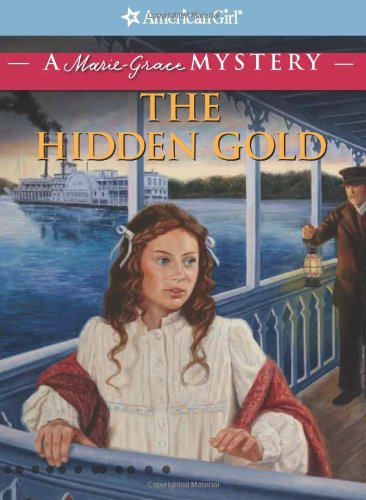 9781593699024: The Hidden Gold: A Marie-Grace Mystery (American Girl Mysteries)