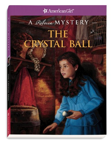 9781593699482: The Crystal Ball: A Rebecca Mystery (American Girl Mysteries)