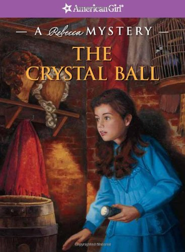 9781593699499: The Crystal Ball: A Rebecca Mystery (American Girl Beforever Mysteries)