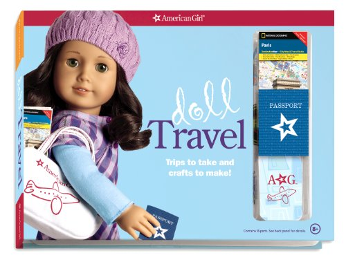 9781593699505: Doll Travel: Trips to Take and Crafts to Make! [With Deck of Playing Cards and Fabric Travel Duffel Bag, Travel Passport and 2 International City (American Girl)