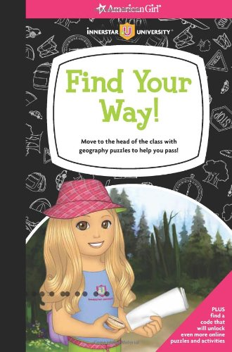 9781593699536: Find Your Way!: Move to the head of the class with geography puzzles to help you pass! (American Girl)