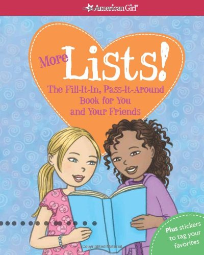 9781593699659: More Lists!: The Fill-It-In, Pass-It-Around Book for You and Your Friends (American Girl (Quality))
