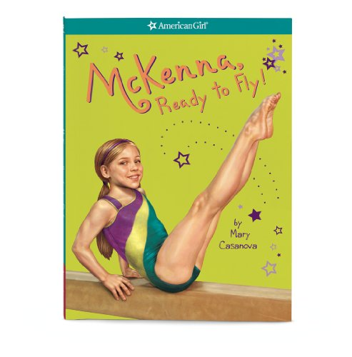 9781593699970: McKenna, Ready to Fly! (American Girl) (Girl of the Year)