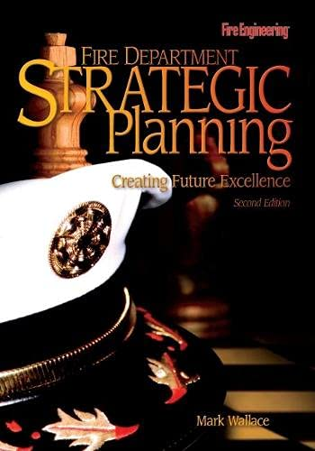 9781593700034: Fire Department Strategic Planning: Creating Future Excellence