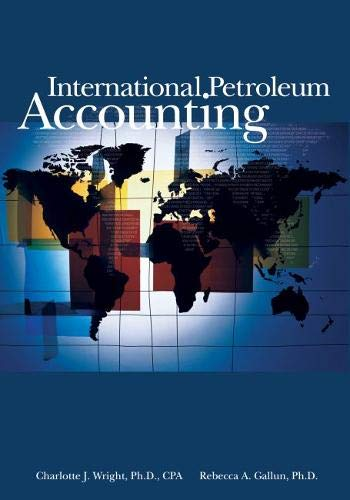 International Petroleum Accounting: Wright, Charlotte J.; Gallun, Rebecca