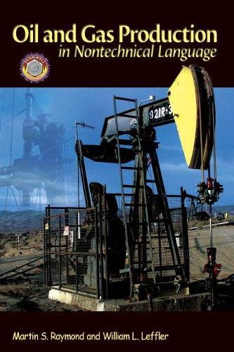 Oil & Gas Production in Nontechnical Language: Martin S. Raymond,