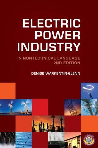 Electric Power Industry: In Nontechnical Language (Hardcover): Denise Warkentin-Glenn