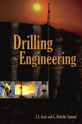 Drilling Engineering: J.J. Azar, G. Robello Samuel