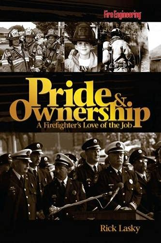 9781593700782: Pride & Ownership: A Firefighter's Love of the Job