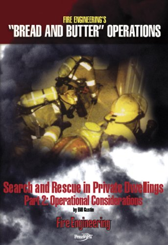 Search and Rescue in Private Dwellings Part II: Operational Considerations: Bill Gustin