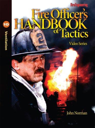 9781593701628: Fire Officer's Handbook of Tactics Video Series #10: Ventilation
