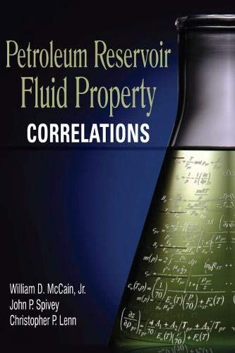 Petroleum Reservoir Fluid Property Correlations: Lenn, Christopher P.,