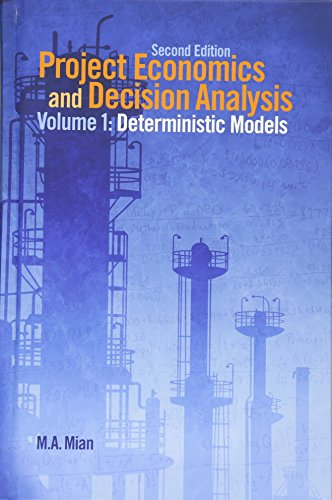 1: Project Economics and Decision Analysis: Determinisitic: Mian, M. A.