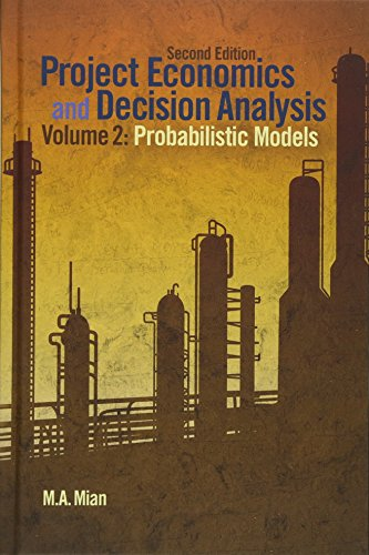 Project Economics and Decision Analysis: Probabilistic Models