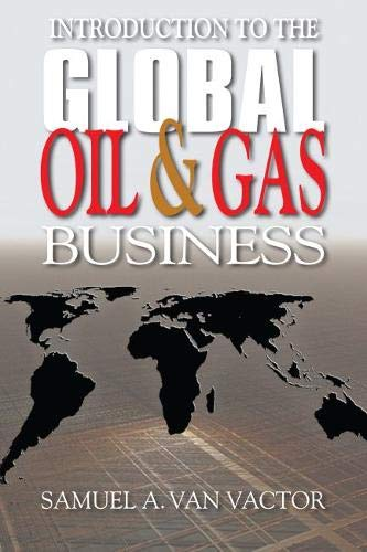 9781593702144: Introduction to the Global Oil & Gas Business