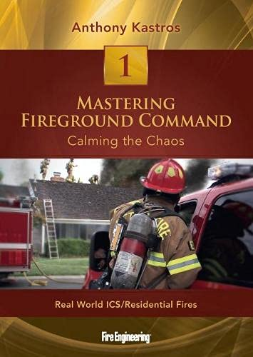 9781593702465: Mastering Fireground Command: Calming the Chaos: DVD#1 Real World ICS / Residential Fires