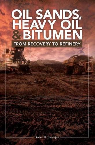 9781593702601: Oil Sands, Heavy Oil & Bitumen: From Recovery to Refinery