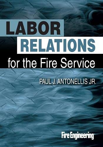 9781593702847: Labor Relations for the Fire Service