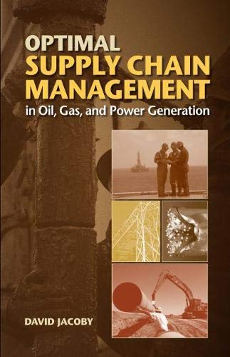 9781593702922: Optimal Supply Chain Management in Oil, Gas and Power Generation