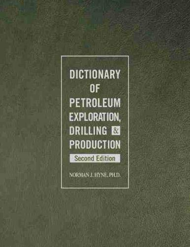 9781593703134: Dictionary of Petroleum Exploration, Drilling & Production
