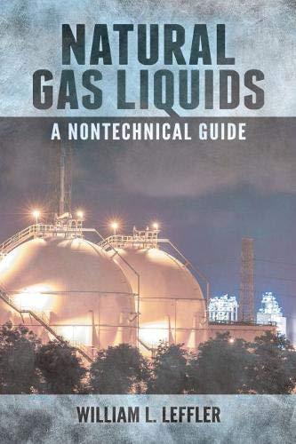 Natural Gas Liquids: A Nontechnical Guide: Leffler, William L.