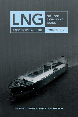 LNG: Fuel for a Changing World -: Michael D. Tusiani,
