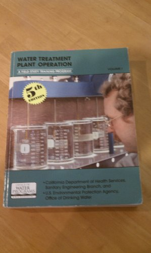 9781593710033 Water Treatment Plant Operation A Field Study Training Program Vol 1 5th Edition Abebooks California Department Of Health Services 1593710038