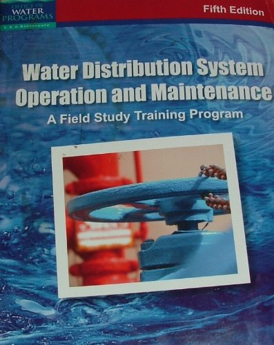 Water Distribution System Operation and Maintenance (A: Kenneth D Kerri