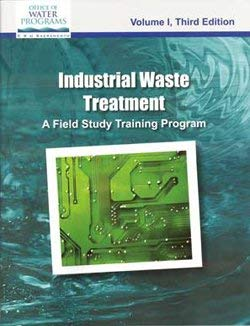 9781593710286: Industrial Waste Treatment - A Field Study Training Program (Vol1, 3rd Edition)