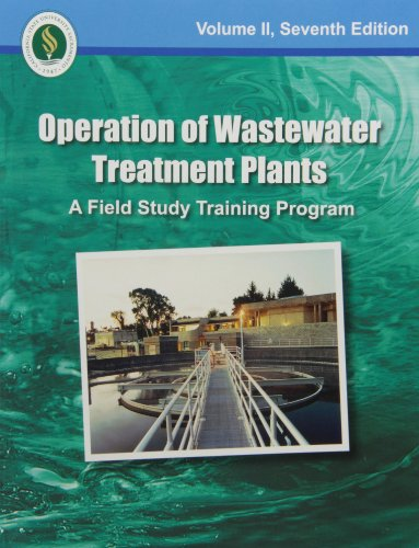 OPERATION OF WASTEWATER TREATMENT PLANTS: A FIELD: Kenneth D. Kerri
