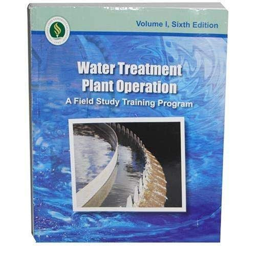 9781593710408: Water Treatment Plant Operation (A Field Study Training Program, Volume 1, Sixth Edition)
