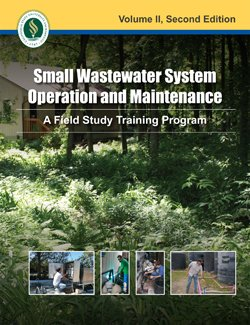 Small Wastewater System Operation and Maintenance, Volume II (A Field Study Training Program): ...