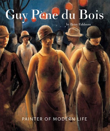 Guy Pene Du Bois: Painter of Modern Life: Betsy Fahlman