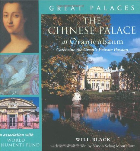 The Chinese Palace at Oranienbaum: Catherine the Great s Private Passion (Hardback): Will Black