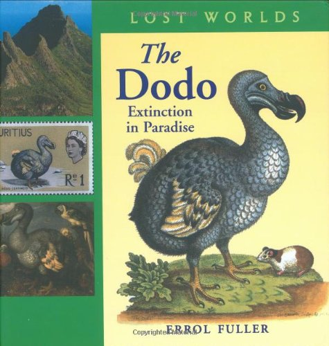9781593730024: The Dodo: Extinction in Paradise (Lost Worlds)