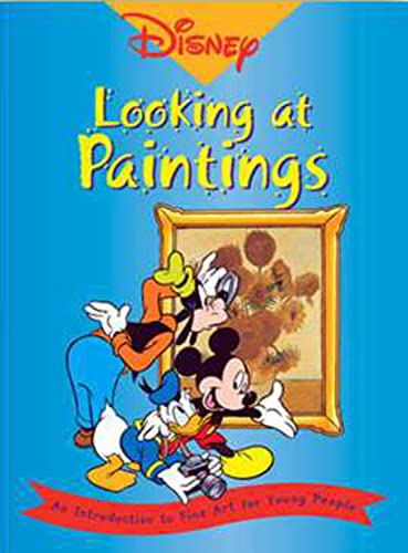 Disney- Looking at Paintings: An Introduction to Art for Young People (159373008X) by Langmuir, Erika; Thompson, Ruth