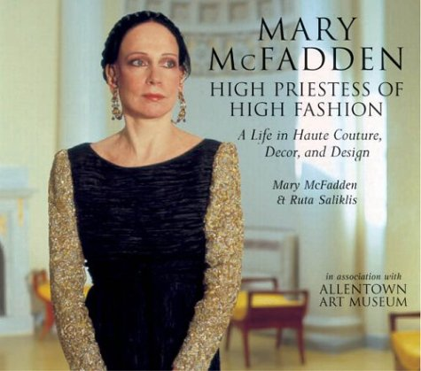 Mary Mcfadden High Priestess of High Fashion: McFadden, Mary & Ruta Saliklis