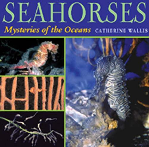 Seahorses: Mysteries of the Ocean