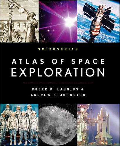 9781593730727: Smithsonian Atlas of Space Exploration