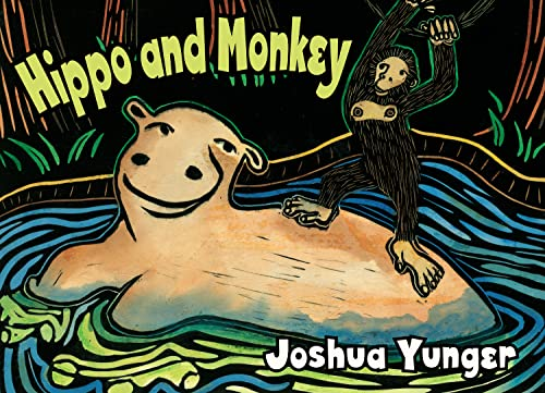 Hippo and Monkey (The Adventures of Hippo and Monkey): Joshua Yunger