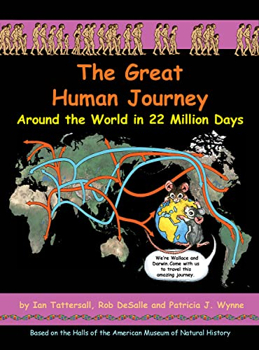 The Great Human Journey: Around the World in 22 Million Days (Wallace and Darwin): Tattersall, Ian;...