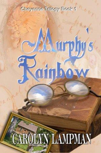 9781593746773: Murphy's Rainbow (Cheyenne Trilogy, Book 1)