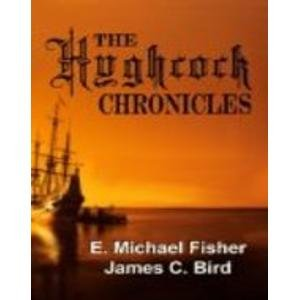 The Hyghcock Chronicles: E. Michael Fisher,