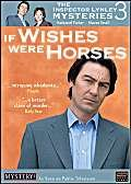 9781593753443: The Inspector Lynley Mysteries 3 - If Wishes Were Horses
