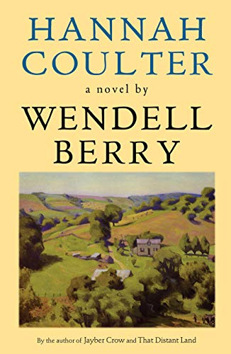 9781593760366: Hannah Coulter: A Novel