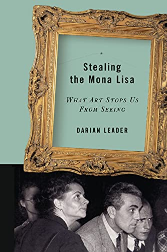 9781593760397: Stealing the Mona Lisa: What Art Stops Us From Seeing