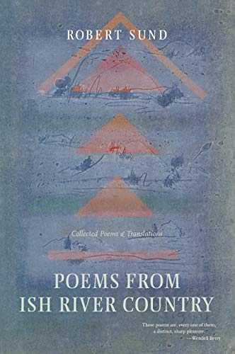 9781593760427: Poems from Ish River Country: Collected Poems and Translations